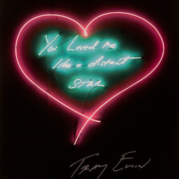 Tracey Emin, You Loved Me Like a Distant Star