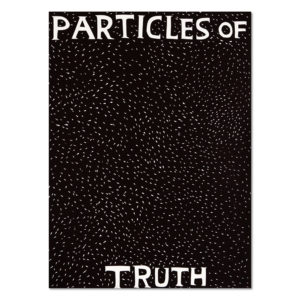 David Shrigley, Particles of Truth
