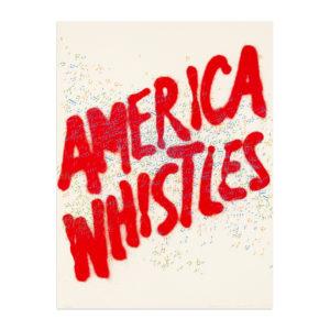 Ed Ruscha, America Whistles